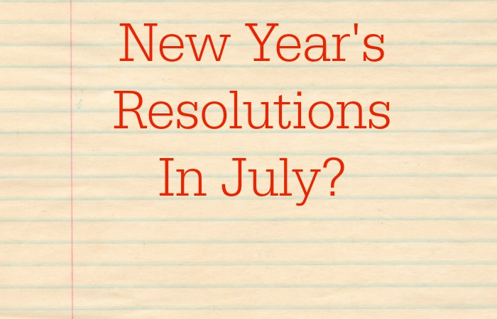 New Year's Resolutions In July! Halfway Through 2016, How Are Your Health Resolutions Holding Up?